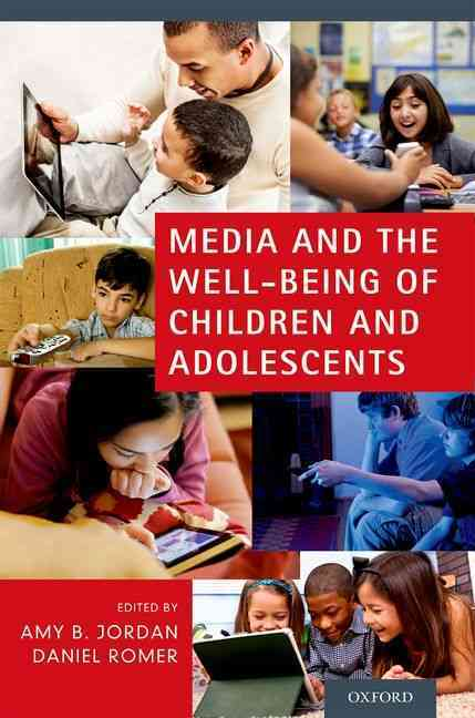 Media and the Well Being of Children and By Jordan, Amy B. (EDT)/ Romer, Daniel (EDT)