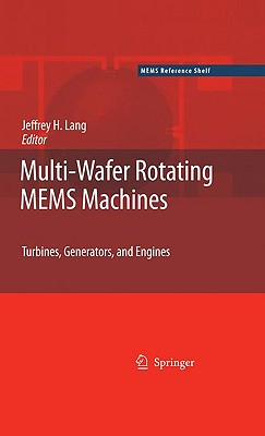 Multi-Wafer Rotating MEMS Machines By Lang, Jeffrey H. (EDT)