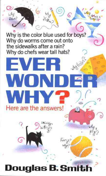 Ever Wonder Why? By Smith, Douglas B.