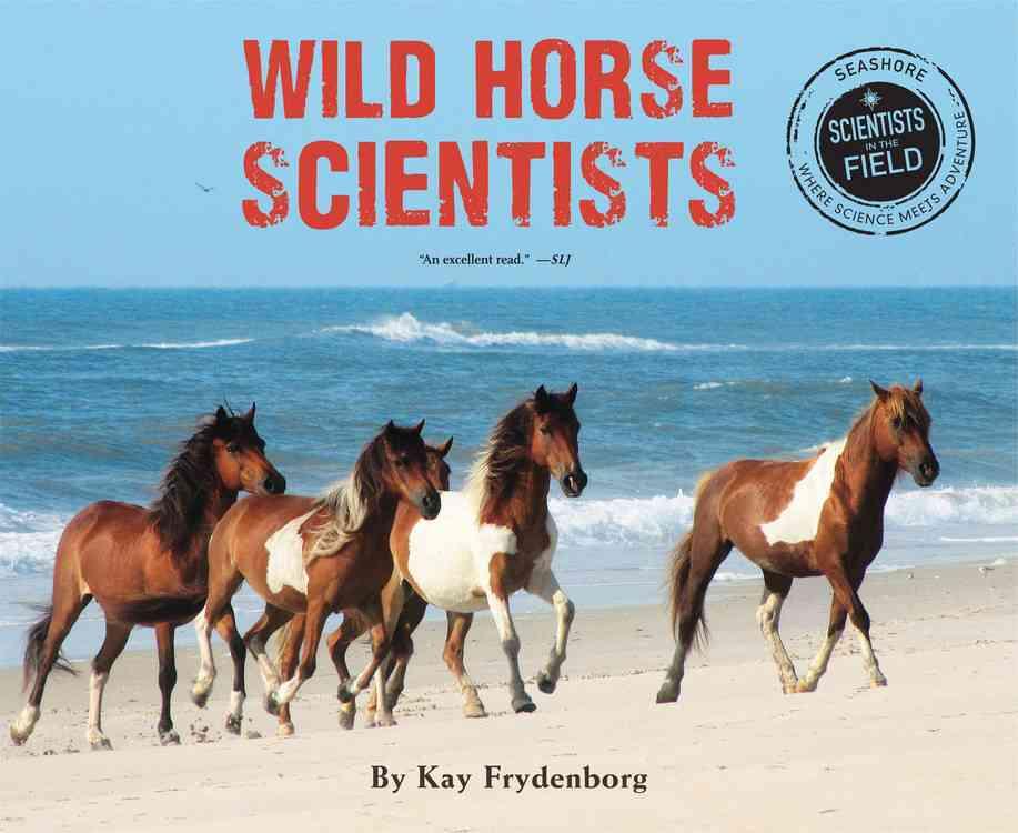 Wild Horse Scientists By Frydenborg, Kay